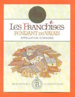 étiquette De Vin Suisse Fendant Du Valais Les Franchises Caveau De L'échevin - 75 Cl - Vin De Pays D'Oc