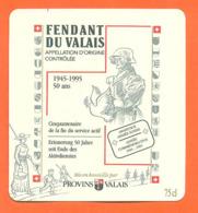 étiquette De Vin Suisse Fendant Du Valais 1945/1995 Cinquantenaire De La Fin Du Service Actif - 75 Cl - Armée Suisse - Vin De Pays D'Oc