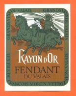 étiquette De Vin Suisse Fendant Du Valais Rayon D'or François Moren à Vetroz - 75 Cl - Char - Vin De Pays D'Oc