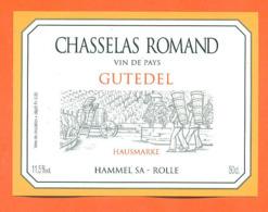 étiquette De Vin Suisse Chasselas Romand Gutedel Hammel SA à Rolle - 50 Cl - Vin De Pays D'Oc