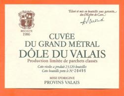 étiquette De Vin Suisse Dole Du Valais Cuvée Du Grand Métral Cuvée 1986 à Provins Valaid - 75 Cl - Vin De Pays D'Oc