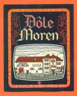 étiquette De Vin Suisse Du Valais Dole Moren François Moren à Vétroz - 75 Cl - Vin De Pays D'Oc
