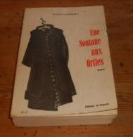 Une Soutane Aux Orties.Maurice Zermatten. 1971. Avec Un Envoi. - Boeken, Tijdschriften, Stripverhalen