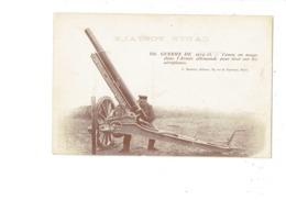 Cpa Militaria - GUERRE 1914 - 1915 - Canon En Usage Dans L'Armée Allemande Pour Tirer Sur Les Aéroplanes - Mathière G. - Ausrüstung