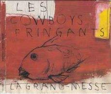 Les Cowboys Fingants- La Grand Messe/digipak - Musik & Instrumente
