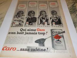 ANCIENNE  PUBLICITE SANS CAFEINE CAFE CARO 1960 - Posters