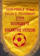 GRAND FANION FOOTBALL - 1/2 FINALE 18 ANS Coupe G. BICHONNAT 2009 - BOURGES 18 EGLANTINE VIERZON - Autres