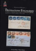 LES DESTINATIONS ETRANGERES Par Huys Et Kaiser  336 Pages Reliure Jaquette Papier Glacé - Filatelie En Postgeschiedenis
