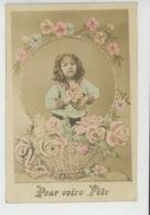 """ENFANTS - LITTLE GIRL - MAEDCHEN - Jolie Carte Fantaisie Fillette Et Fleurs """"Pour Votre Fête"""" - Portraits"""