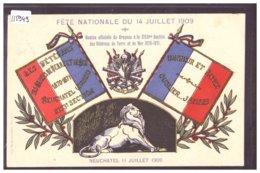 NEUCHATEL LE 11 JUILLET 1909 - FETE NATIONALE DU 14 JUILLET 1909 - VETERANS DES ARMEES DE TERRE ET DE MER 1870-71 - TB - NE Neuchatel