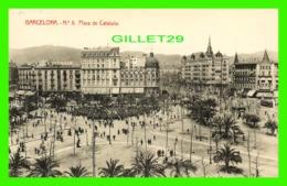BARCELONA, SPAIN - PLAZA DE CATULUNA - WELL ANIMATED WITH PEOPLES -- WRITTEN IN 1920 - LIBRERIA GRANADA-BARBARA - - Barcelona