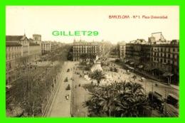 BARCELONA, SPAIN - PLAZA UNIVERSIDAD - WELL ANIMATED WITH PEOPLES -- WRITTEN IN 1920 - LIBRERIA GRANADA-BARBARA - - Barcelona