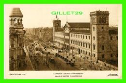BARCELONA, SPAIN - CALLE DE CORTES Y UNIVERSIDAD - WELL ANIMATED WITH PEOPLES - EDICIONES ADOLFO ZERKOWITZ - - Barcelona