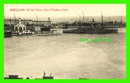 BARCELONA, SPAIN - PUERTO, CLUB DE REGATAS Y DIQUE - ANIMATED WITH OLD CHIPS - WRITTEN IN 1920 - LIBRARIA GRANADA - - Barcelona