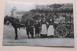 Marchand De Glace à La Vanille ( Copie / Copy De Carte Postale ) Anno 19?? ( Zie Foto Details ) ! - Luik