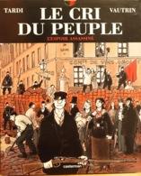 Commune De Paris, BD De Tardi, Roman De Vautrin: Le Cri Du Peuple, L'Espoir Assassiné - Editions Casterman - History