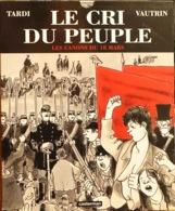 Commune De Paris, BD De Tardi, Roman De Vautrin: Le Cri Du Peuple, Les Canons Du 18 Mars - Editions Casterman - Storia