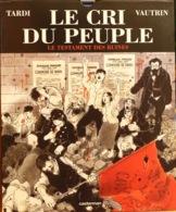 Commune De Paris, BD De Tardi, Roman De Vautrin: Le Cri Du Peuple, Le Testament Des Ruines - Editions Casterman - History