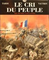 Commune De Paris, BD De Tardi, Roman De Vautrin: Le Cri Du Peuple, Les Heures Sanglantes - Editions Casterman - History