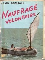 Aventure. Naufragé Volontaire. Alain Bombard. Edition De Paris (dédicacé Par Le Navigateur) - Boeken, Tijdschriften, Stripverhalen