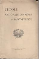 L'Ecole Nationale Des Mines De Saint-Etienne 1921 - Bücher, Zeitschriften, Comics