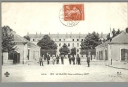 CPA 36 - Le Blanc - Caserne Chanzy - Le Blanc