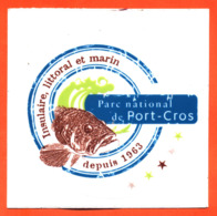 """Autocollant  """" Parc National De Port Cros Depuis 1963 - Insulaire , Littoral Et Marin """" - Stickers"""