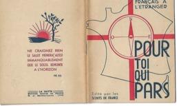 Ww2 STO Chantiers De Jeunesse Scouts 1941-42 Propagande Pour Toi Qui Pars Imp La Hutte Scouts De France - Documents