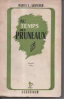 Au Temps Des Pruneaux Marcel E. Grancher Hors Texte Inédits - Edition Lugdunum - 1946 Jura - Bücher, Zeitschriften, Comics
