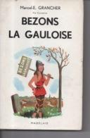 Bezons La Gauloise Marcel E. Grancher Jura - Editions Rabelais - 1961 - Illustration Roger Sam - Bücher, Zeitschriften, Comics
