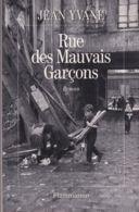 Jean Yvane - Rue Des Mauvais Garçons - Historisch