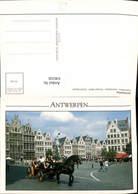 636335,Antwerpen Anvers Grote Markt Grosser Markt Kutsche Belgium - Ohne Zuordnung