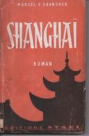 Roman Shanghaï Par Marcel E. Grancher Jura - Editions Stael - 1945 - Bücher, Zeitschriften, Comics