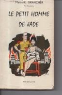 Le Petit Homme De Jade Par Marcel E. Grancher Jura - Editions Rabelais - 1962 - Illustration G. Pichard - Bücher, Zeitschriften, Comics