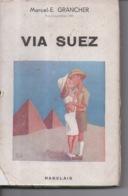 Via Suez Par Marcel E. Grancher Jura - Editions Rabelais - 1946 - Illustration Roger Sam - Bücher, Zeitschriften, Comics