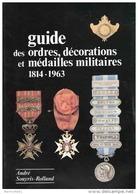 GUIDE ORDRE DECORATION MEDAILLE MILITAIRE 1814 1963 SOUYRIS ROLLAND COLLECTION - Médailles & Décorations