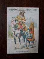 L25/4 Chromo . Chocolat CARPENTIER - Epoque Louis XIV - Other