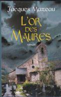 Jacques Mazeau - L'or Des Maures - Toverachtigroman
