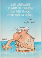 Illustrateur  : Binet , Les  Vacances  Il  Faut  Se  Forcer Un Peu , Sinon.... - Illustrateurs & Photographes