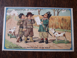 L25/7 CHROMO.Chocolat De Royat. Nos Chasseurs . Les Papiers Sont Ils En Régle - Other