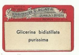 """5622 """"ANTICA FARMACIA S. AGATA DOTT. A. VESCHI-ROMA-GLICERINA BIDISTILLATA PURISSIMA""""ETICHETTA ORIGINALE - Unclassified"""