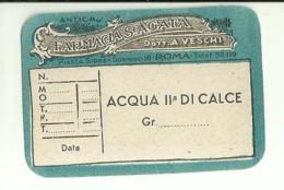 """5623 """"ANTICA FARMACIA S. AGATA DOTT. A. VESCHI-ROMA-ACQUA II° DI CALCE""""ETICHETTA ORIGINALE - Unclassified"""