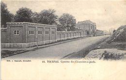 Tournai - Caserne Des Chasseurs à Pieds - Ed. Jules Nahrath - Doornik