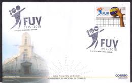 Uruguay - 2015 -  FDC - 100 Ans De La Fédération Uruguayenne De Volleyball - Voleibol