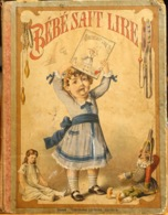 Livre De Lecture De Mme Doucet: Bébé Sait Lire - Dessin A. Tauxier - Editeur Théodore Lefèvre, Paris - 1901-1940
