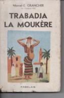 Trabadja La Moukère Par Marcel E. Grancher Jura - Editions Rabelais - 1949 - Illustration Roger Sam - Bücher, Zeitschriften, Comics