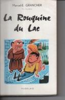 La Rouquine Du Lac Par Marcel E. Grancher Jura - Editions Rabelais - 1962 - Illustration Roger Sam - Bücher, Zeitschriften, Comics