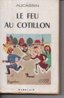 Le Feu Au Cotillon Par Aucassin - Editions Rabelais - 1954 - Illustration Roger Sam - Bücher, Zeitschriften, Comics