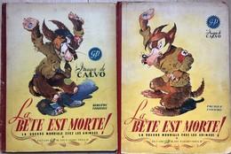Calvo/La Bête Est Morte.  Tomes 1 & 2 De 1944 & 1945.  Etat D'origine Avec Usures Nombreuses Des Extérieurs.  Les Intéri - Libros, Revistas, Cómics
