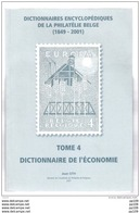 Jean OTH Dictionnaire Encyclopédique De La Philatélie Belge 1849-2001 Tome 4  Dictionnairede L'économie 176 Pg Neuf - Thema's